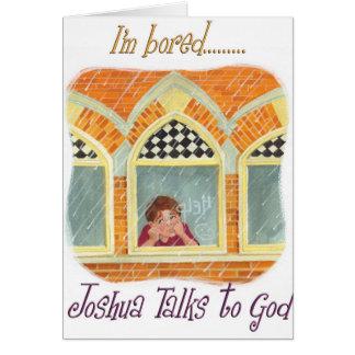Joshua Talks to God - I'm Bored Card