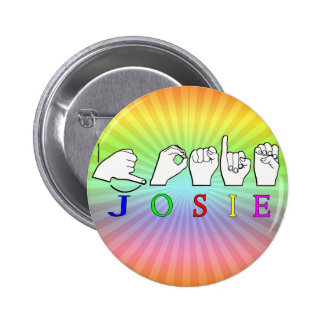 JOSIE  NAME SIGN ASL FINGERSPELLED PINBACK BUTTON