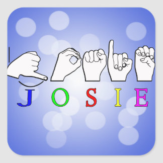 JOSIE  NAME SIGN ASL FINGERSPELLED SQUARE STICKER