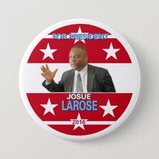 Josue Larose for President 2016 Pinback Button