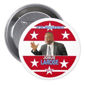 Josue Larose para el presidente 2016 Pin Redondo 7 Cm