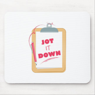 Jot It Down Mouse Pad