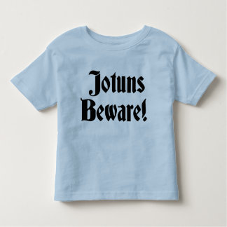 Jotuns Beware Toddler T-shirt