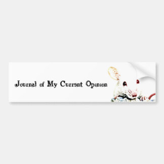 Journal of My Current Opinion Bumper Stickers