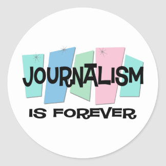 Journalism Is Forever Classic Round Sticker