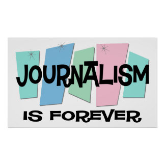 Journalism Is Forever Poster