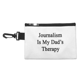 Journalism Is My Dad's Therapy Accessory Bags