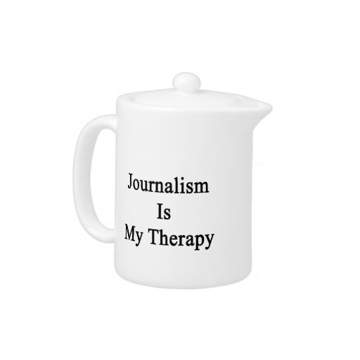Journalism Is My Therapy