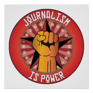 Journalism Is Power Posters