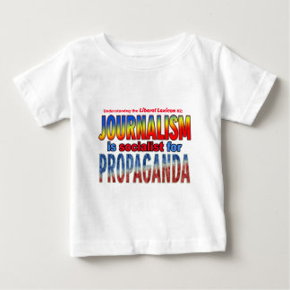Journalism is Socialist for Propaganda Baby T-Shirt