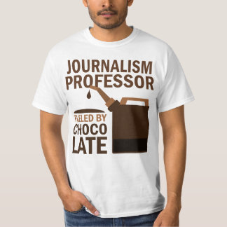 Journalism Professor (Funny) Gift T-Shirt