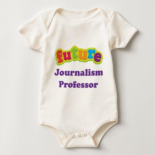 Journalism Professor (Future) Infant Baby T-Shirt