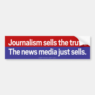 Journalism Sells The Truth Bumper Sticker