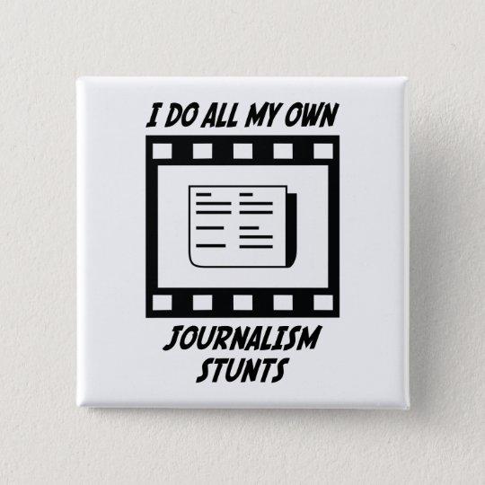 Journalism Stunts Button
