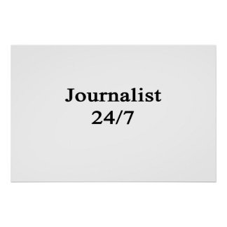 Journalist 24/7 posters