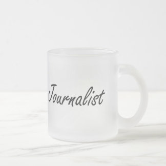 Journalist Artistic Job Design 10 Oz Frosted Glass Coffee Mug