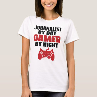 Journalist by day gamer by night T-Shirt
