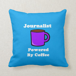 """Journalist"", Powered by Coffee Throw Pillow"