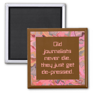 journalists never die humor 2 inch square magnet
