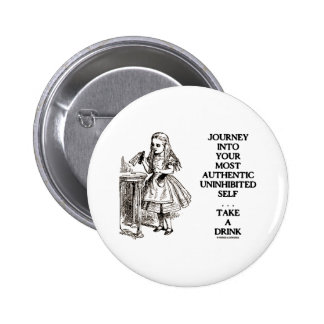 Journey Into Your Most Authentic Uninhibited Self Pinback Buttons