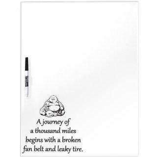 Journey Of A Thousand Miles - Sarcastic Zen Phrase Dry Erase Board