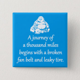 Journey Of A Thousand Miles - Sarcastic Zen Phrase Pinback Button