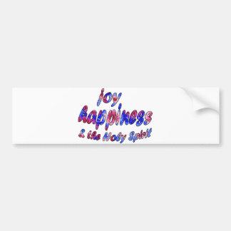 Joy, Happiness & the Holy Spirit Bumper Sticker