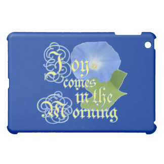 Joy in the Morning Case For The iPad Mini