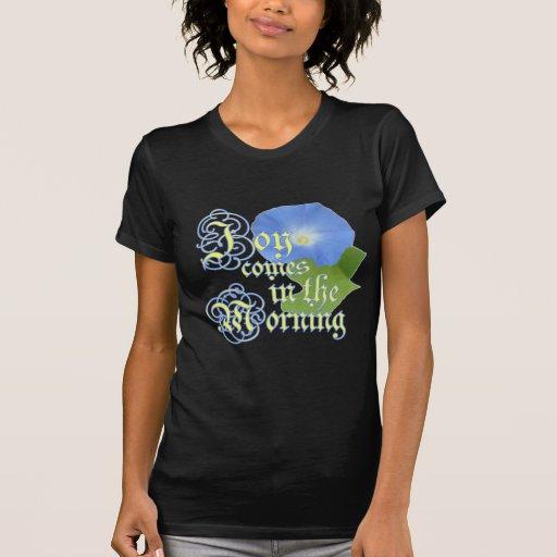 Joy in the Morning Tshirts