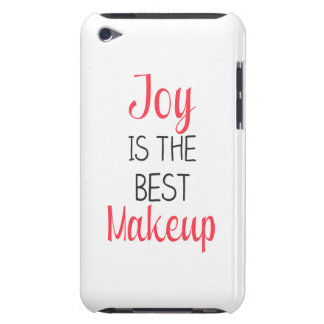 Joy Is The Best Makeup - Inspirational Quote iPod Touch Covers