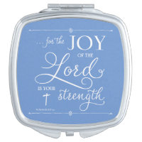 Joy of the Lord - Nehemiah 8:10 Mirror For Makeup