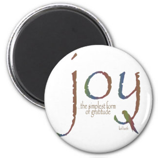 """""""Joy...the simplest form of gratitude"""" 2 Inch Round Magnet"""
