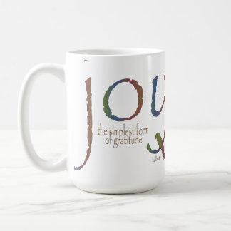 """Joy...the simplest form of gratitude"" Coffee Mug"