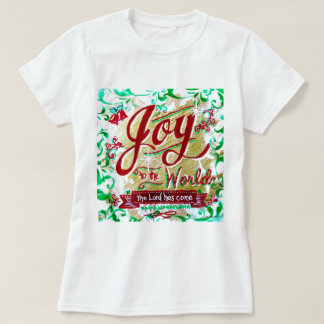 Joy to the World by Jan Marvin T-shirt