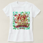 Joy to the World by Jan Marvin T Shirts