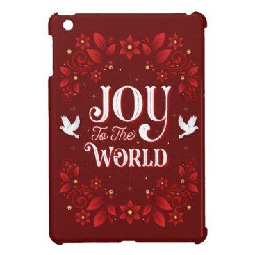 Joy to the World Christmas iPad Mini Case