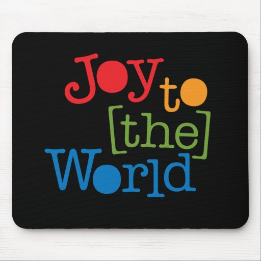 Joy To The World Mouse Pads