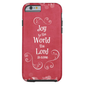 Joy to the World the Lord is Come Tough iPhone 6 Case