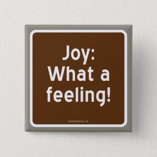 JOY; what a feeling! Button