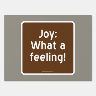 JOY; what a feeling! Lawn Sign