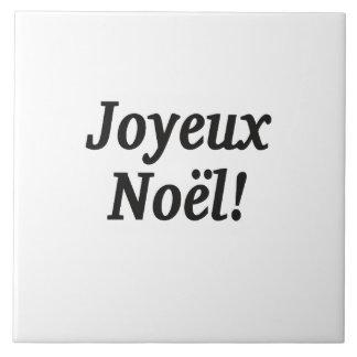 Joyeux Noël! Merry Christmas in French bf Tile