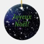 Joyeux Noël! Merry Christmas in French gf Ceramic Ornament
