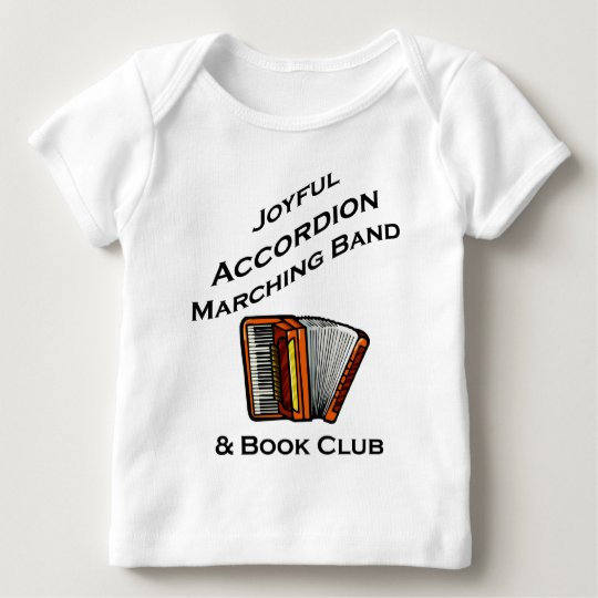 Joyful Accordion Marching Band Baby T-Shirt