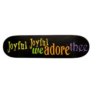 Joyful, Joyful Skateboard Deck
