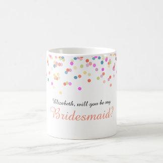 "Joyful   ""Will you be my bridesmaid"" Confetti Mug"