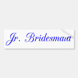Jr. Bridesmaid's Bumper Sticker