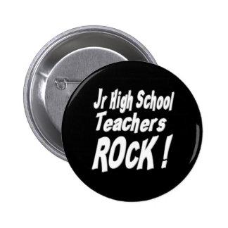 Jr High School Teachers Rock! Button