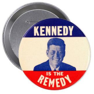 (Juan F.) Kennedy es el remedio Pin Redondo De 4 Pulgadas