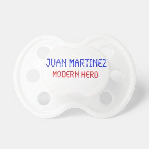 Juan Martínez - héroe moderno Chupetes Para Bebes