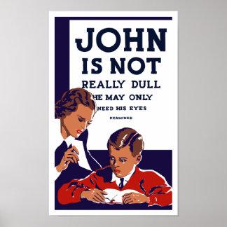 Juan no es realmente embotado -- WPA Póster